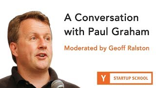 Paul Graham & Geoff Ralston - A Conversation About Startups