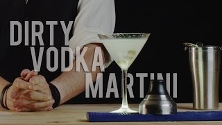 How To Make The Dirty Vodka Martini - Best Drink Recipes