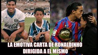 La Emotiva Carta De Ronaldinho Dirigida A Su Yo De 8 Años