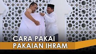 Cara Memakai Pakaian Ihram Bagi Jemaah Haji, Tutorial di Pembekalan Petugas Haji 2019