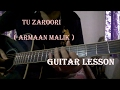Tu Zaroori ( Armaan Malik ) Guitar Lesson | Easy Beginners