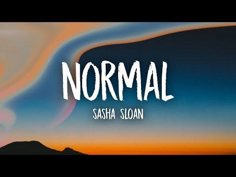Sasha Sloan - Normal (Lyrics)