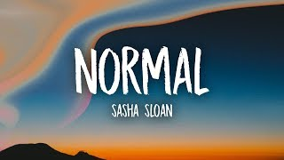 Sasha Sloan   Normal (Lyrics)