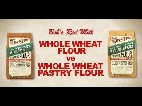 Whole Wheat Flour vs Whole Wheat Pastry Flour | Bob's Red Mill Natural Foods