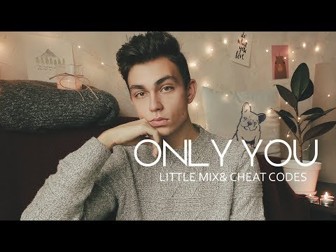 ONLY YOU - LITTLE MIX & CHEAT CODES | Denis Kalytovskyi cover