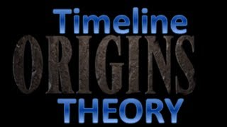 Origins timeline theory   |Ascension is the end?|