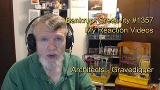 Architects - Gravedigger : Bankrupt Creativity #1,357 My Reaction Videos