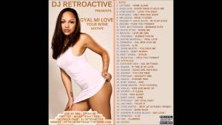 DJ RetroActive - Gyal Mi Love Your Wine Mixtape (Promo Mix) 2012
