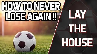 HOW TO NEVER LOSE BETTING SOCCER