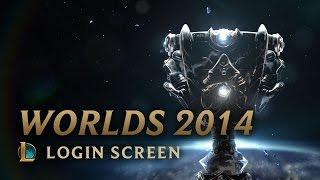 World Championship 2014 (ft. Imagine Dragons)   Login Screen - League of Legends