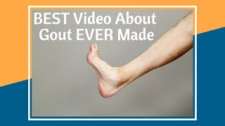 The BEST Video About Gout Ever Made
