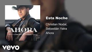 Christian Nodal, Sebastián Yatra   Esta Noche (Audio)
