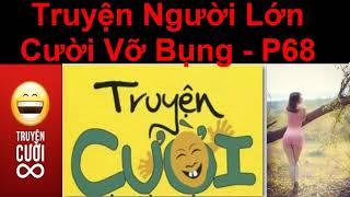 Truyện Người  Lớn  Cười Vỡ  Bụng  - Truyện Cười Việt Nam Mới Nhất 2019 - P68