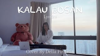 KALAU BOSAN - LYODRA   DELLA FIRDATIA COVER