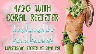 20 Bongs for 4/20! livestream with Coral Reefer by Coral Reefer