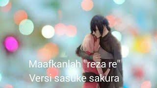 "Sasuke Sakura ""maafkanlah)"" (Reza Re)"