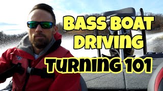 BASS BOAT DRIVING - TURNING 101