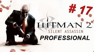 Hitman 2: Silent Assassin Mission #17 - Death Of Hannelore