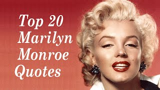 Top 20 Marilyn Monroe Quotes (The Famous American Actress And Model )