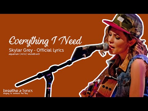 Everything I Need - Skylar Grey (Official Lyrics) AQUAMAN 2018 Soundtrack #AQUAMANMovie