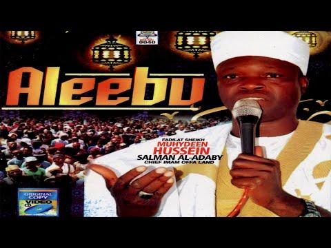 ALEEBU - Fadilatu Sheikh Muyideen Salman (Cheif Imam Offa Agba) 2019 Latest Release