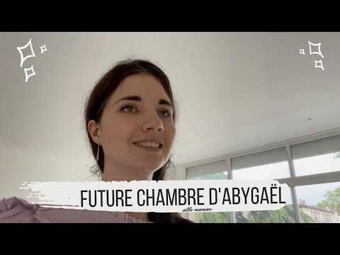 TRAVAUX CHAMBRE D'ABYGAËL - VLOG