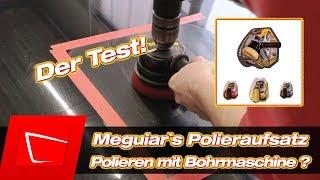 Auto Polieren für Anfänger - Meguiar's Dual Action Power System Polieren mit Bohrmaschine