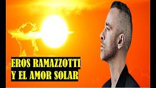 Eros Ramazzotti Y El Amor Solar
