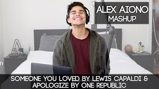 Someone You Loved by Lewis Capaldi & Apologize by One Republic | Alex Aiono MASHUP
