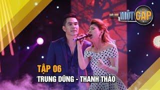 Trung Dũng - Thanh Thảo: Cỏ úa | Trời sinh một cặp tập 6 | It takes 2 Vietnam 2017