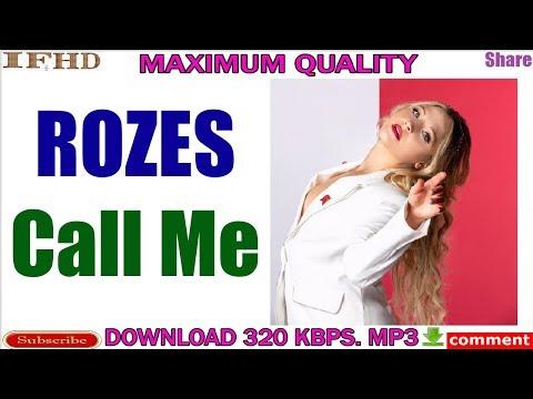 ROZES - Call Me, Download Mp3, 320 Kbps, Maximum Quality,