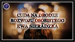 Cuda na drodze rozwoju osobistego — Ewa Sieradzka.