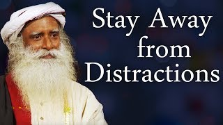 How can a Spiritual Seeker Stay Away from Distractions | Sadhguru