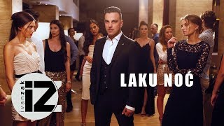 Ivan Zak   Laku Noć (Official Video)