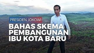 Pembangunan Ibu Kota Baru, Presiden Jokowi Tegaskan Tidak Ada Skema Pinjaman