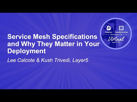Image thumbnail for talk Service Mesh Specifications and Why They Matter in Your Deployment