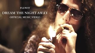 Flewit - Dream The Night Away (OFFICIAL MUSIC VIDEO)