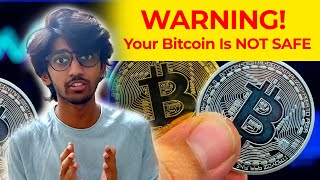 WARNING! Your Bitcoin Is NOT SAFE | TECHBYTES