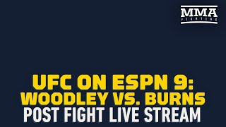 UFC on ESPN 9 : Woodley vs Burns Post-Fight Live Stream - MMA Fighting