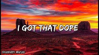 Kevin Gates   I Got That Dope (Lyrics) HD