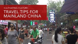 Cultivating Culture: Travel Tips For Mainland China
