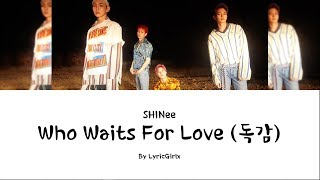 SHINee - Who Waits For Love LYRICS l Han Rom Eng ll LyricGirlx