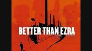 Better Than Ezra - Our Last Night