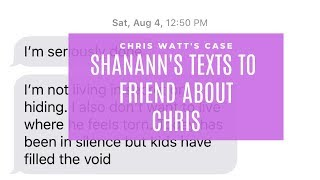 Shanann's Text To Good Friend About Chris Watts & Marriage