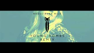 ROZES   Burn Wild (Young Bombs Remix)
