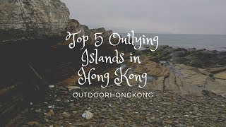 Top 5 Outlying Islands in Hong Kong