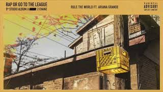 2 Chainz   Rule The World Feat. Ariana Grande (Without 2 Chainz)