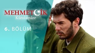 Mehmetcik Kutul Amare (Kutul Zafer) episode 6 with English subtitles