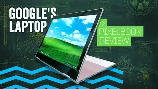 Pixelbook Review: Not Your Father's Laptop