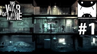 This War of Mine Android GamePlay #1 (1080p)
